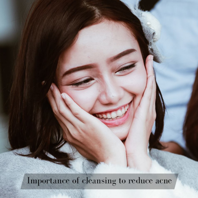 IMPORTANCE OF CLEANSING TO REDUCE ACNE