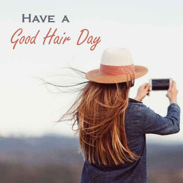 "Make every day a ""Good Hair Day"""