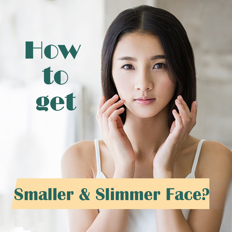 How to get slimmer and smaller face?