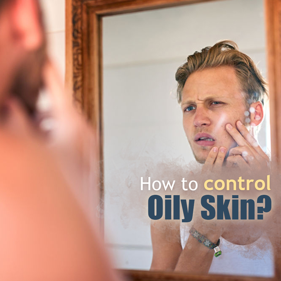 How to control oily skin?