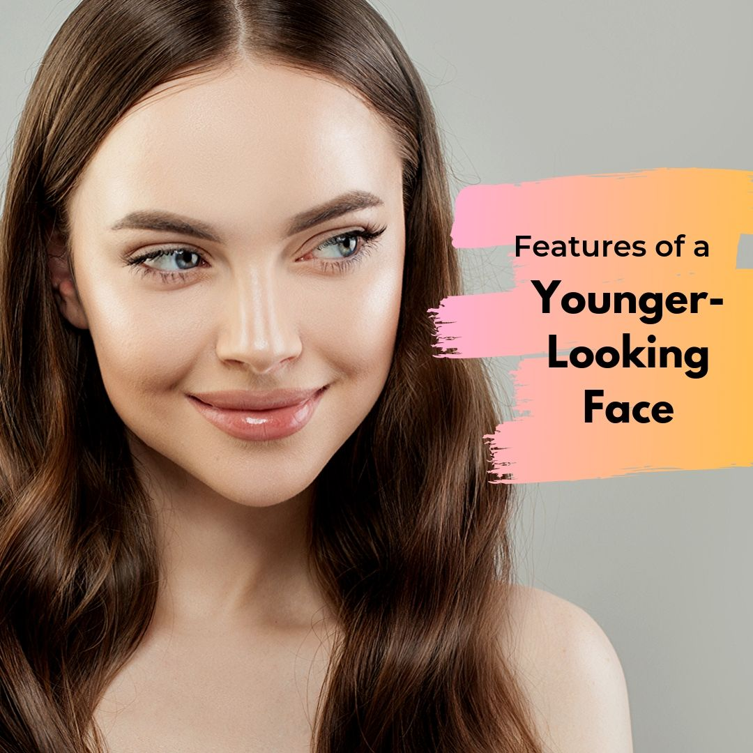 How to Look Young: Features of a Younger-Looking Face